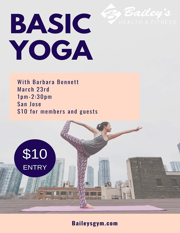 Flyer advertising Bailey's Yoga Master Class at San Jose March 23rd 1PM to 2:30PM, $10.00 entry