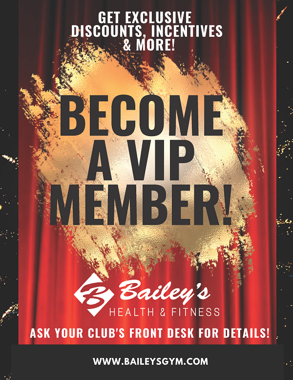 Become a VIP Member;  Ask your front desk staff for more information.